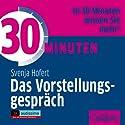 30 Minuten Das Vorstellungsgespräch Hörbuch von Svenja Hofert Gesprochen von: Gisa Bergmann, Gilles Karolyi, Gordon Piedesack