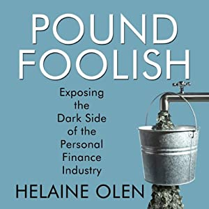 Pound Foolish: Exposing the Dark Side of the Personal Finance Industry | [Helaine Olen]