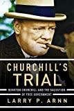 img - for Churchill's Trial: Winston Churchill and the Salvation of Free Government by Arnn, Dr. Larry(October 13, 2015) Hardcover book / textbook / text book