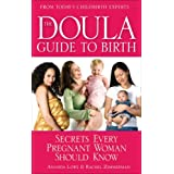 The Doula Guide to Birth: Secrets Every Pregnant Woman Should Knowby Ananda Lowe