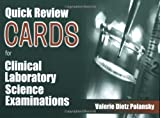 Quick Review Cards for Clinical Laboratory Science Examinations