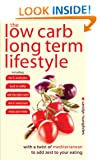 The Low Carb Long Term Lifestyle: With a Twist of Mediterannean to Add Zest to Your Eating