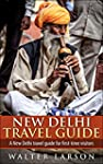 New Delhi Travel Guide: A New Delhi t...