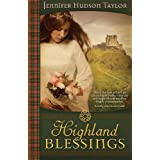 Highland Blessings ~ Jennifer Hudson Taylor