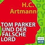 Tom Parker und der falsche Lord | H. C. Artmann