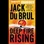 Deep Fire Rising: Philip Mercer #6 (       UNABRIDGED) by Jack Du Brul Narrated by J. Charles