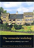 img - for The Vernacular Workshop: From Craft to Industry, 1400-1900 (CBA Research Reports) book / textbook / text book