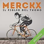 Merckx: Il figlio del tuono | Claudio Gregori