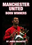 Manchester United FC - Born Winners