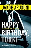 Jakob Arjouni Happy Birthday Turk (Pi Kemal Kayankaya 1)
