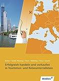 Reiseverkehrskaufleute: Erfolgreich handeln und verkaufen in Tourismus- und Reiseunternehmen: Schülerbuch, 4. neu bearbeitete Auflage, 2013 (Tourismus und Reisen, Band 1)