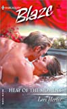 img - for Heat of the Moment (Harlequin Blaze, No 70) book / textbook / text book