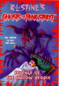 Revenge of the Shadow People (R.L. Stine's Ghosts of Fear Street, No 9) by R.L. Stine