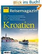 ADAC Reisemagazin Kroatien: Abenteuer und Meer