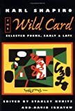 The Wild Card: Selected Poems, Early and Late (0252066898) by Karl Shapiro
