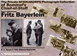 img - for The Private Afrikakorps Photograph Collection of Rommel's Chief-Of Staff Generalleutnant Fritz Bayerlein by Fritz Dittman-Bayerlein (2004-09-21) book / textbook / text book