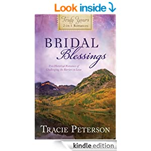 Bridal Blessings: Truly Yours 2-in-1 Romances - Two Historical Romances of Challenging the Barriers to Love (Inspirational Book Bargains)