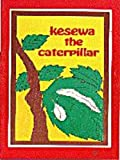 Kesewa the Caterpillar (Environmental Round Table Series)
