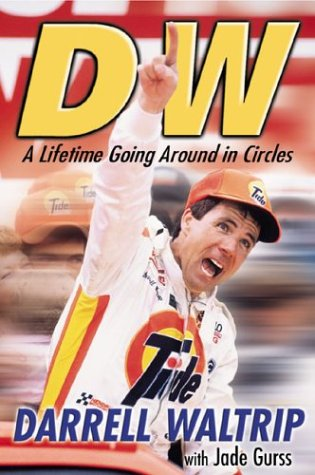 DW: A Lifetime Going Around in Circles, DARRELL WALTRIP