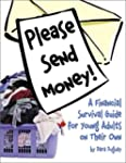 Please Send Money!: A Financial Survi...