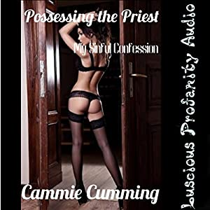 Possessing the Priest: My Sinful Confession Audiobook