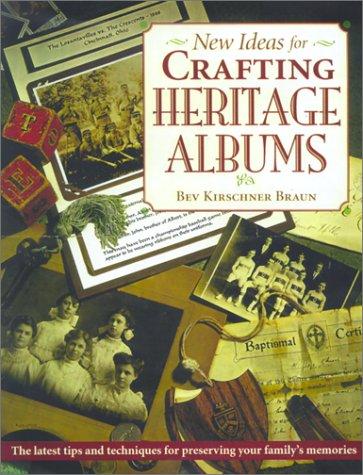 New Ideas for Crafting Heritage Albums, Bev Braun, Bev Braun Kirschner