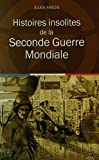 """Afficher """"Histoires insolites de la Seconde Guerre mondiale"""""""