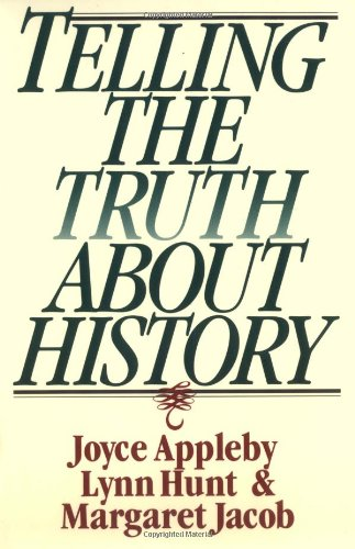 Telling the Truth About History (Norton Paperback)