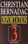 La d�portation 1933-1945. Les 186 marches - Le Neuvi�me cercle - Des jours sans fin, tome 3 par Bernadac