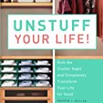 Unstuff Your Life: Kick the Clutter H...