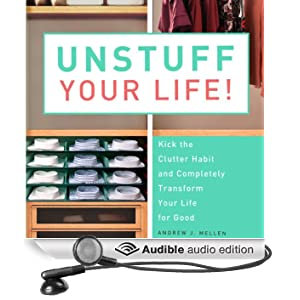 Unstuff Your Life: Kick the Clutter Habit and Completely Organize Your Life for Good (Unabridged)