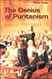 The Genius of Puritanism (1573580317) by Peter Lewis