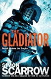 Simon Scarrow The Gladiator (Roman Legion 9)
