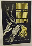 Scouting for the Visually Handicapped (0839530633) by Boy Scouts of America