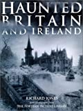 Haunted Britain and Ireland - With Photographs from the Fortean Picture Library
