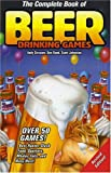 The Complete Book of Beer Drinking Games