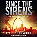 Since the Sirens: Sirens of the Zombie Apocalypse, Book 1 Hörbuch von E.E. Isherwood Gesprochen von: Nancy Peterson
