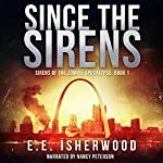 Since the Sirens: Sirens of the Zombie Apocalypse, Book 1 | E.E. Isherwood
