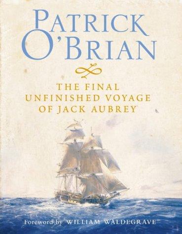 The Final, Unfinished Voyage of Jack Aubrey PDF