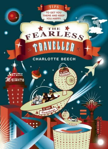Image for The Fearless Traveller: Tips To Get You There And Keep You Happy