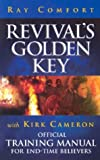 Revival's Golden Key: Official Training Manual For End-Time Believers (0882709305) by Ray Comfort