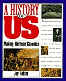 A History of US: Book 2: Making Thirteen Colonies (A History of Us, 2) (0195077482) by Hakim, Joy