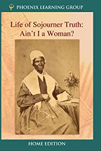 Life of Sojourner Truth: Ain't I a Woman? (Home Use)
