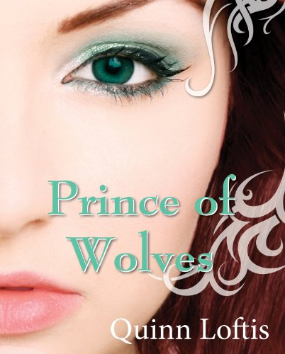 Quinn Loftis - Prince of Wolves (The Grey Wolves Series)