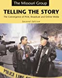 img - for Telling the Story: The Convergence of Print, Broadcast, and Online Media book / textbook / text book