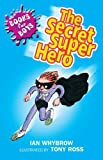 ISBN: 034091114X - The Secret Superhero (Books For Boys)