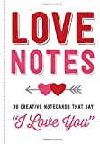 "Love Notes: 30 Creative Notecards That Say ""I Love You"""