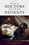 img - for When Doctors Become Patients book / textbook / text book