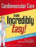 img - for Cardiovascular Care Made Incredibly Easy (Incredibly Easy! Series ) book / textbook / text book