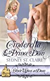 Cinderella & Prince Dom (Once Upon A Dom Book 1)
